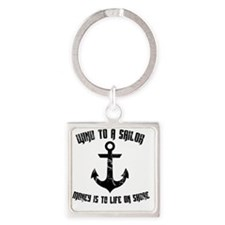 Wind To A Sailor - Black Square Keychain