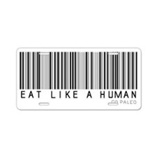 Eat Like a Human Aluminum License Plate