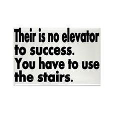 Their is no elevator to sucess. Y Rectangle Magnet