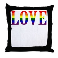 Love is Never Wrong Throw Pillow