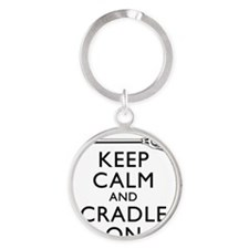 Keep Calm And Cradle On Round Keychain
