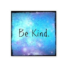"Be kind Square Sticker 3"" x 3"""