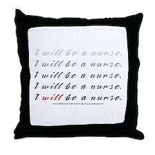 I Will Be a Nurse! Throw Pillow