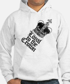Loyal to the British Crown Hoodie Sweatshirt