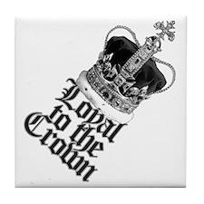 Loyal to the British Crown Tile Coaster