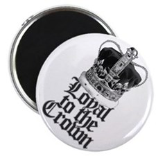 Loyal to the British Crown Magnet