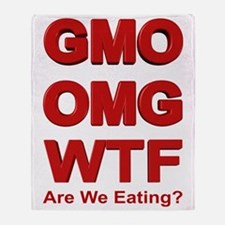 GMO OMG WTF Are We Eating? Throw Blanket