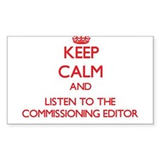 Keep Calm and Listen to the Commissioning Editor S