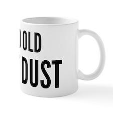 oldFartDust1A Mug