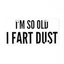 oldFartDust1A Aluminum License Plate