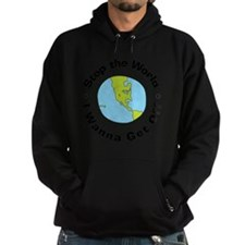 Stop the World Hoodie