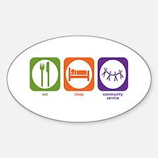Eat Sleep Community Service Oval Decal