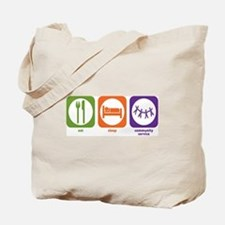 Eat Sleep Community Service Tote Bag
