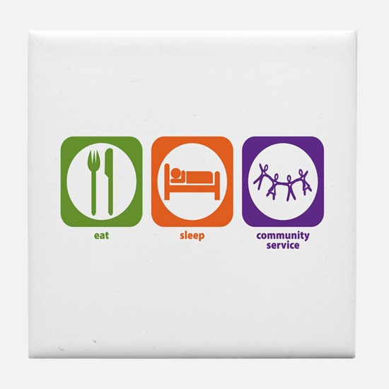 Eat Sleep Community Service Tile Coaster