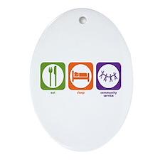 Eat Sleep Community Service Oval Ornament