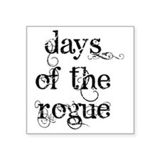"days of the rogue black Square Sticker 3"" x 3"""