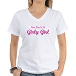 I'm Such A Girly Girl! Women's V-Neck T-Shirt
