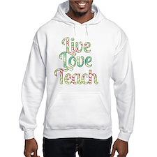Live Love Teach Hoodie Sweatshirt