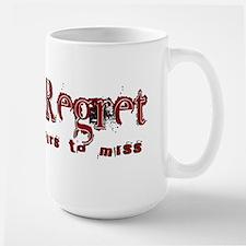 forget regret Large Mug