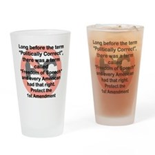 LONG BEFORE THE TERM POLITICALLY CO Drinking Glass