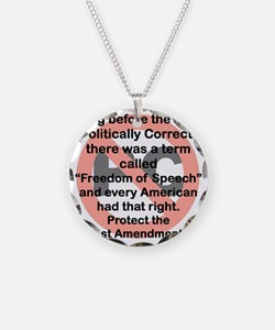 LONG BEFORE THE TERM POLITIC Necklace