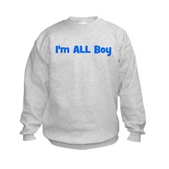 I'm ALL Boy! Blue Sweatshirt