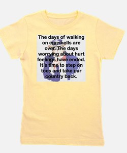 THE DAYS OF WALKING ON EGGSHELLS Girl's Tee
