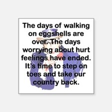 "THE DAYS OF WALKING ON EGGS Square Sticker 3"" x 3"""