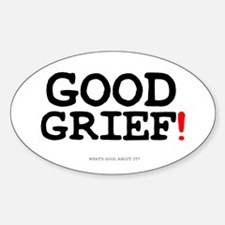 GOOD GRIEF! Decal