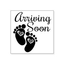 "Arriving Soon Square Sticker 3"" x 3"""