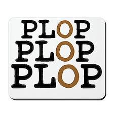 PLOP - PLOP - PLOP Mousepad