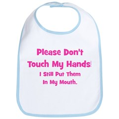 Please Don't Touch My Hands! Bib
