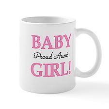 Baby Girl Proud Aunt Mug