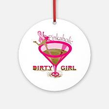 DirtyGirlPinkaholic Round Ornament