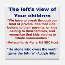 THE LEFTS VIEW OF YOUR CHILDREN Tile Coaster