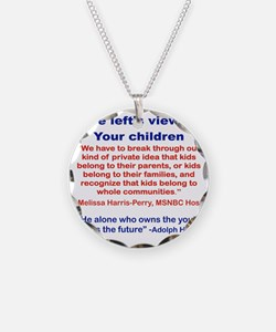 THE LEFTS VIEW OF YOUR CHILD Necklace