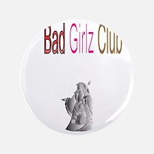 "Bad Girlz Club 3 wt 3.5"" Button"