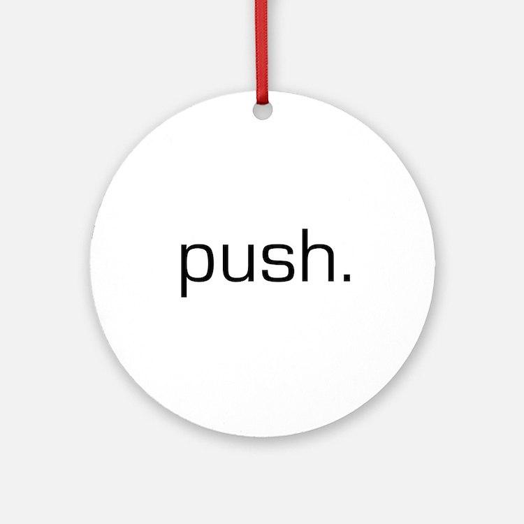 Push Ornament (Round)
