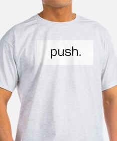 Push Ash Grey T-Shirt