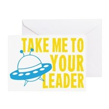 Take Me To Your Leader Greeting Card