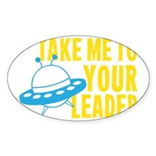 Take Me To Your Leader Decal