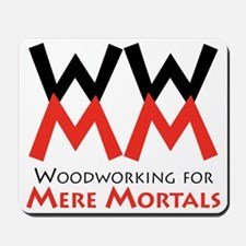 Woodworking for Mere Mortals logo Mousepad