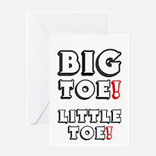 BIG TOE - LITTLE TOE! Greeting Card