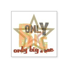 """Only Big Square Sticker 3"""" x 3"""""""