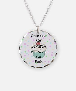Once You Go Scratch Necklace