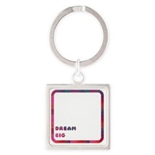 DREAM BIG Square Keychain
