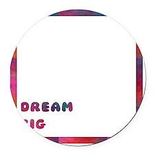 DREAM BIG Round Car Magnet