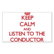 Keep Calm and Listen to the Conductor Decal