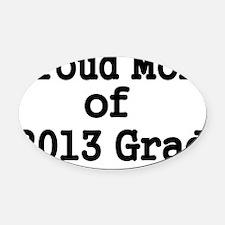 Proud Mom of 2013 Grad-black Oval Car Magnet