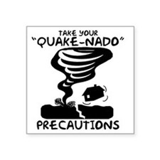 "Take Your Quake-Nado Precau Square Sticker 3"" x 3"""
